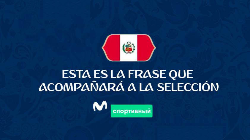 Selección Peruana: ¡Estamos de Vuelta!, frase que acompañará a la bicolor en Rusia 2018